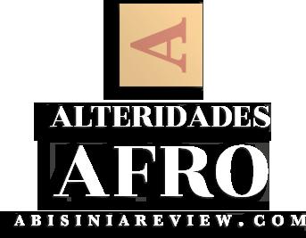 Abisinia Review - Alteridades: Afro