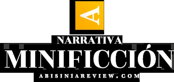 Abisinia Review - Narrativa: Minificción
