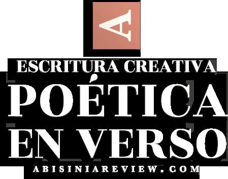 Abisinia Review - Escritura Creativa: Poética en Verso